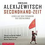 Secondhand-Zeit: Leben auf den Trümmern des Sozialismus | Swetlana Alexijewitsch