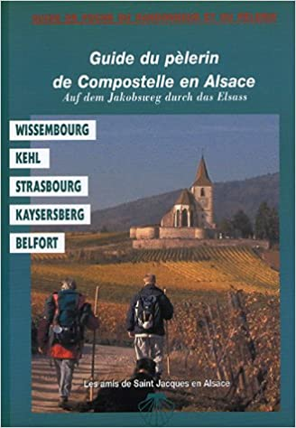 Livre gratuits Guide du pèlerin de Compostelle en Alsace : Auf dem Jakobsweg durch das Elsab epub pdf