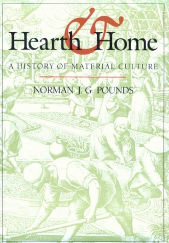 Hearth and Home: A History of Material Culture (MIDLAND BOOK)