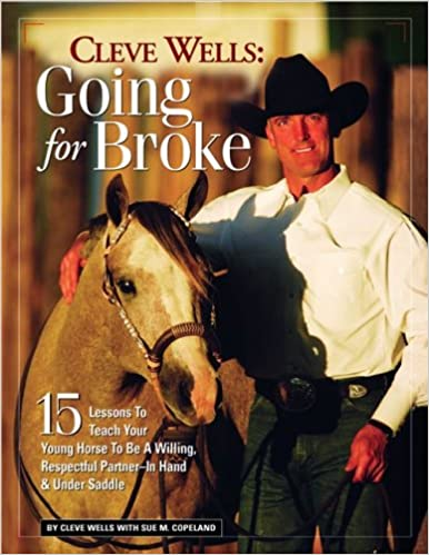 //FB2\\ Cleve Wells Going For Broke: 15 Lessons To Teach Your Young Horse To Be A Willing, Respectful Partner In Hand & Under Saddle. invests Built Staff quien Burger brings Cordoba