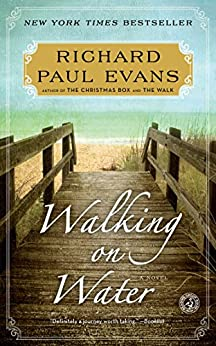 Walking on Water: A Novel by [Evans, Richard Paul]