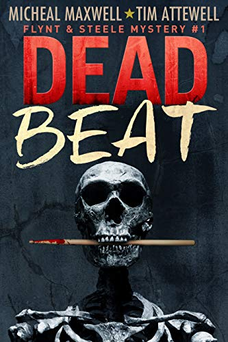 Dead Beat - Flynt and Steele Mystery #1 (Flynt and Steele Mysteries) (Drum Beginning Steel)