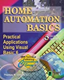 Home Automation Basics - Practical Applications Using Visual Basic 6 (Sams Technical Publishing Connectivity Series)