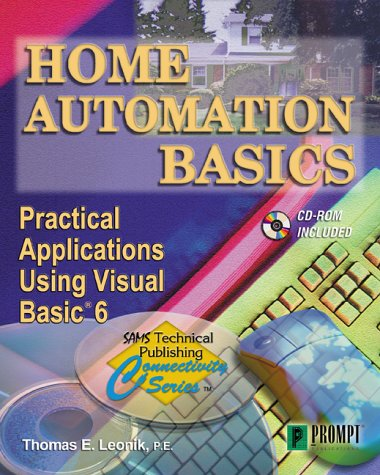 (Home Automation Basics - Practical Applications Using Visual Basic 6 (Sams Technical Publishing Connectivity)