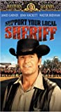Support Your Local Sheriff [VHS]
