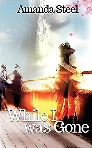 While I Was Gone Amanda Steel 9781785201110 Amazon Books