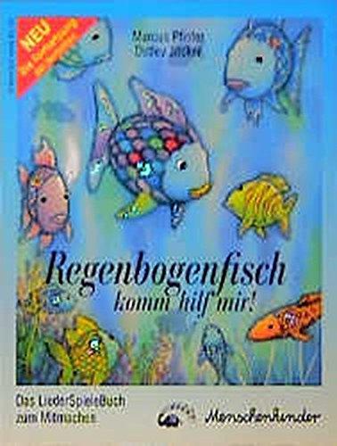 Regenbogenfisch, komm hilf mir! Ein Liederhörspiel. Das Mitmachbuch/Regenbogenfisch, komm hilf mir! Ein Liederhörspiel. Das Mitmachbuch zum Nachspielen der Geschichte.