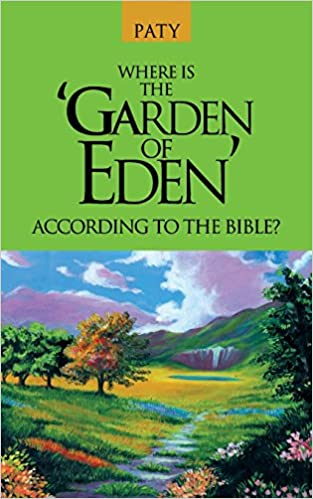 Where is the \'Garden of Eden\' According to the Bible?: Paty Paty ...