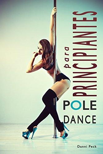 Pole Dance para Principiantes: Para Fitness y Diversión (Baile de Tubo nº 1)