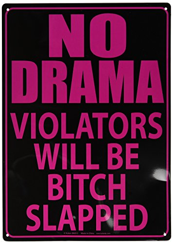 Kalan No Drama Violators Will Be Bitch Slapped Funny Novelty Tin Sign -