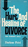 The Hurt and Healing of Divorce, Darlene Petri, 0912692790