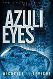 Azuli Eyes, Michelle L. Levigne, 1602903115