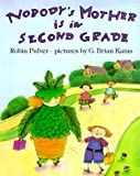 Nobody's Mother Is in Second Grade, Robin Pulver, 0803712103