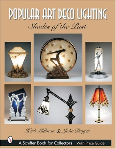 Cheap  Popular Art Deco Lighting: Shades of the Past (Schiffer Book for Collectors)