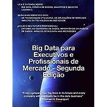 Big Data para Executivos e Profissionais de Mercado - Segunda Edição