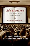 Download Adaptations: From Short Story to Big Screen: 35 Great Stories That Have Inspired Great Films in PDF ePUB Free Online