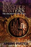 The Monster Hunters, Spring Foster, 1451215495