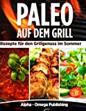 img - for Paleo auf dem Grill Rezepte f r den Grillgenuss im Sommer (German Edition) book / textbook / text book