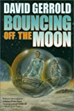 Bouncing off the Moon, David Gerrold, 0312878419