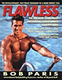 img - for Flawless: Ten Week, Total Image Method for Transforming Your Physique by Bob Paris (15-Jun-1995) Paperback book / textbook / text book