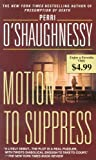 Motion to Suppress, Perri O'Shaughnessy, 0440242460