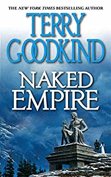 Naked Empire (Sword of Truth Book 8) by [Goodkind, Terry]