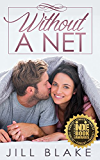 Without a Net (The Santa Monica Trilogy Book 1)