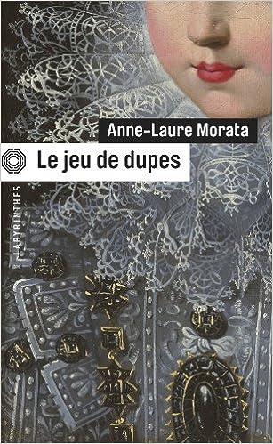 Book Le Jeu De Dupes by Anne-Laure Morata (2010-06-09)