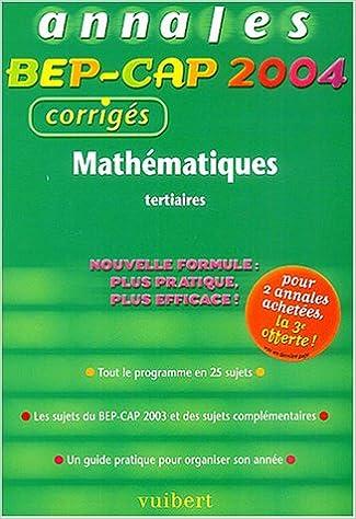 Lire un Mathématiques BEP-CAP tertiaires : Annales 2004, corrigés pdf, epub ebook