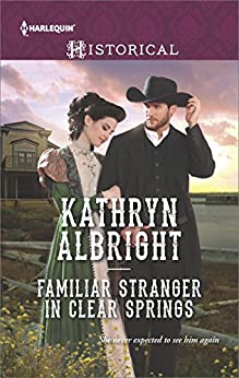 Familiar Stranger in Clear Springs (Heroes of San Diego) by [Albright, Kathryn]