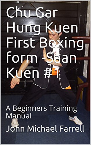 Chu Gar Hung Kuen First Boxing form -Saan Kuen #1: A Beginners Training Manual