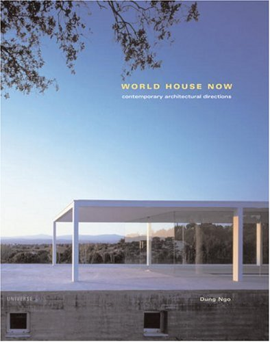 World House Now: Contemporary Architectural Directions (Universe Architecture Series) pdf