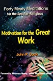 Motivation for the Great Work, John P. Cock, 0595152996