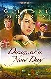 Dawn of a New Day, Gilbert Morris, 0800732650