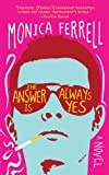 The Answer Is Always Yes, Monica Ferrell, 0385339305