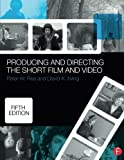 img - for Producing and Directing the Short Film and Video by Peter Rea (2015-03-23) book / textbook / text book