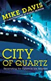Front cover for the book City of quartz : excavating the future in Los Angeles by Mike Davis