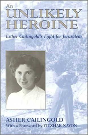 Book An Unlikely Heroine: Esther Cailingold's Fight for Jerusalem