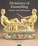 Dictionary of Enamelling: History and Techniques