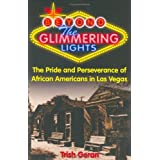 Beyond the Glimmering Lights: Pride and Perseverance of African Americans in Las Vegas
