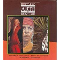 Puerto Rico arte e identidad / Puerto Rico Art  & Identity (Spanish Edition)