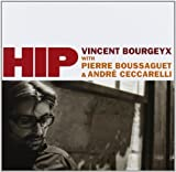 Hip. Vincent Bourgeyx with Pierre Boussaguet & Andre Ceccarelli by Vincent Bourgeyx
