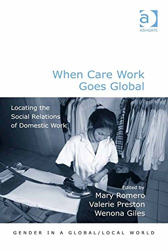 Download When Care Work Goes Global: Locating the Social Relations of Domestic Work (Gender in a Global/Local World) Pdf