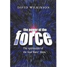 "The Power of the Force: The Spirituality of the ""Star Wars"" Films"