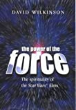 The Power of the Force, David Wilkinson, 0745944027