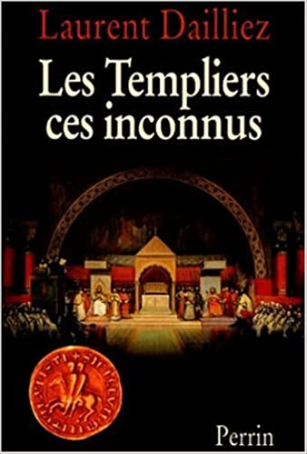 Les Templiers, ces inconnus, l'intégrale pdf epub