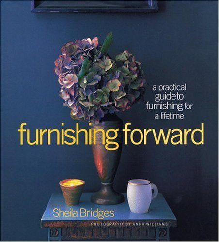 Furnishing Forward: A Practical Guide to Furnishing for a Lifetime (Affordable Online Furniture)