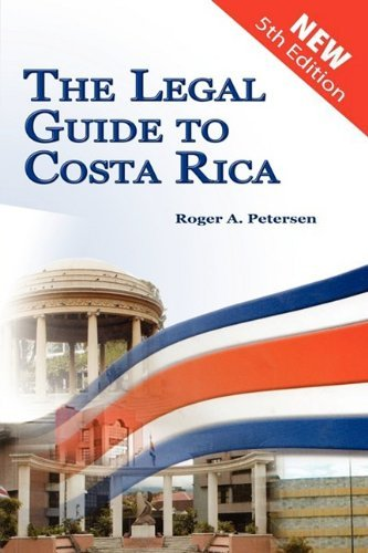 The Legal Guide to Costa Rica by Roger A Petersen (2009-06-04)