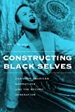 Constructing Black Selves, Lisa D. McGill, 0814756913
