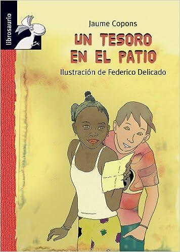Livres gratuits à télécharger sur des lecteurs mp3 Un tesoro en el patio / A Treasure in the Yard PDF CHM by Jaume Copons 8415426224